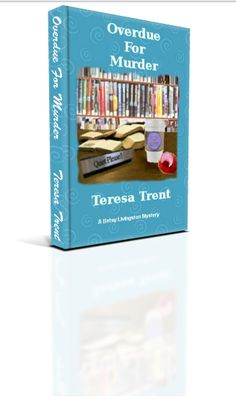 Prize Pack Giveaway - Teresa Trent Overdue For Murder