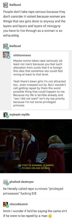 Sorry for the word choice. but this asshole's mentality is shockingly common and it just shows he's a fucking idiot. NO ONE EVER WANTS TO BE RAPED. Intersectional Feminism, Equal Rights, Patriarchy, Faith In Humanity, The Victim, Social Justice, Humor, Equality, Fight Club