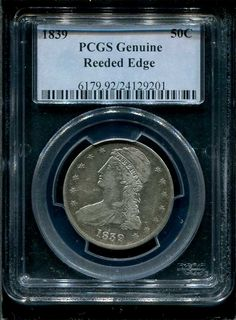 Northern Nevada Coin has this item on Collectors Corner - 1839 50C Reeded Edge 92 PCGS