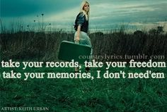 You'll Think of Me- Keith Urban- woke up with this is my head! Music Is My Escape, Music Love, Love Songs, Music Is Life, Country Music Quotes, Country Music Lyrics, Country Songs, Thats The Way, That Way