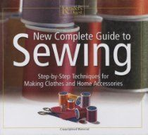 """""""New Complete Guide to Sewing"""" By Gram Jackson M.D. """"This volume provides the guidance you need to sew successfully, whatever your level of skill."""""""