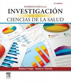 Introducción a la investigación en ciencias de la salud / Stephen Polgar, Shane A. Thomas