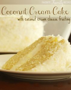 Coconut Cream Cake with Coconut Cream Cheese Frosting - Quite possibly my favorite cake recipe EVER!  from favfamilyrecipes.com