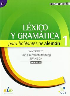 Lexico y gramatica para halantes de aleman 1 / Léxico y gramática para hablantes de alemán 1: Nivel A1-A2 Lexico Gramatica: Amazon.de: Marta Castro: Fremdsprachige Bücher