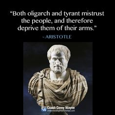 """#aristotle #greek #philosophy #oligarchs #tyrants #society #arms #defense #weapons #gunrights #power #control #secondamendment #coachcoreywayne #greatquotes Photo by DeAgostini/Getty Images """"Both oligarch and tyrant mistrust the people, and therefore deprive them of their arms."""" ~ Aristotle"""