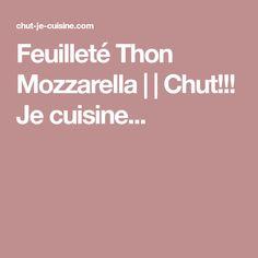 Feuilleté Thon Mozzarella     Chut!!! Je cuisine...