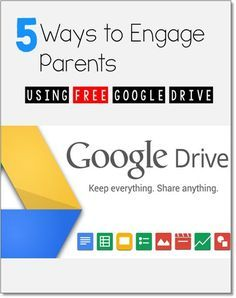 5 Ways to Engage Parents Using Google Drive - what a great (& cheap) way to have constant communication with parents!