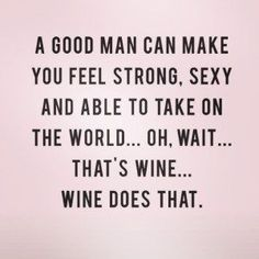 Wine does that! #winehumor #winejokes #WineMemes #WineWednesday