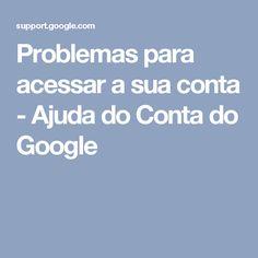 Problemas para acessar a sua conta - Ajuda do Conta do Google