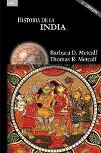 Bárbara Metcalf y Thomas Metcalf actualizan una obra que es un referente para profesionales, estudiantes y curiosos de todo el mundo. Esta tercera edición incorpora los cambios vividos por el país desde 1990 hasta 2009, años del crecimiento vertiginoso de la industria tecnológica en un país donde persisten la pobreza y... http://www.akal.com/libros/Historia-de-la-India/9788483233313 http://rabel.jcyl.es/cgi-bin/abnetopac?SUBC=BPSO&ACC=DOSEARCH&xsqf99=1769967+
