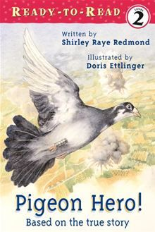 (Ready-to-Reads) Shirley Raye Redmond 0689854862 9780689854866 In a town in Italy during World War II the people have surrendered without firing a shot. But American warplanes are due to arrive, and the radios broken, Gi Joe, Le Pigeon, Pigeon Books, Homing Pigeons, Early Readers, All Gods Creatures, Birds Eye View, Ibs, Story Time