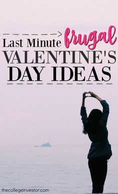 A fun list of last minute budget friendly and frugal Valentine's Day ideas and gifts for a special someone in your life.