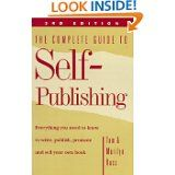 The Complete Guide to Self-Publishing: Everything You Need to Know to Write, Publish, Promote and Sell Your Own Book (3rd edition) by Marilyn Heimberg Ross, Tom Ross and Sue Collier