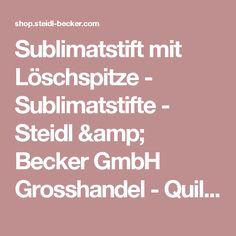Sublimatstift mit Löschspitze - Sublimatstifte - Steidl & Becker GmbH Grosshandel - Quilting, Nähen, Stricken, Markieren, Zuschneiden