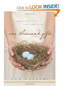 LOVE. One Thousand Gifts: A Dare to Live Fully Right Where You Are: Ann Voskamp: 9780310321910: Amazon.com: Books.