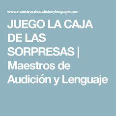 JUEGO LA CAJA DE LAS SORPRESAS | Maestros de Audición y Lenguaje