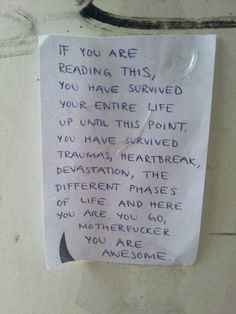 If you are reading this, you have survived your entire life up until this point. You have survived traumas, heartbreak, devastation, the different phases of life. You are awesome. The Words, Pretty Words, Beautiful Words, Mood Quotes, Life Quotes, Boring Quotes, Quote Aesthetic, Aesthetic Grunge, You Are Awesome