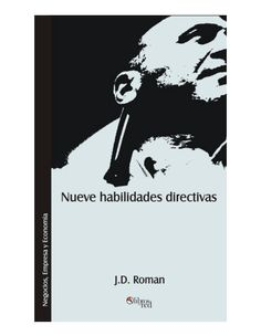 Descarga Libro Nueve Habilidades Directivas   – J. D. Roman – PDF – Español  http://helpbookhn.blogspot.com/2014/06/nueve-habilidades-directivas-j-d-roman-pdf-espanol.html