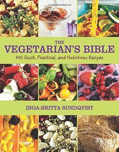 The Vegetarian's Bible: 350 Quick, Practical, and Nutriti... https://www.amazon.com/dp/1620872447/ref=cm_sw_r_pi_dp_x_pledyb6DJV6YB