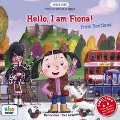 Hello, I am Fiona from Scotland : livre en anglais pour enfants  Un chouette éveil à l'anglais et à la culture écossaise   www.linguatoys.com