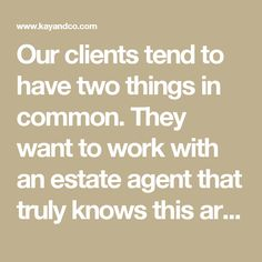 Our clients tend to have two things in common. They want to work with an estate agent that truly knows this area, and not just a chain that happens to have an office here.