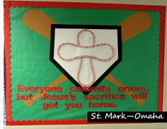 Sunday school bulletin board - baseball themed for spring time.  The baseball cross in the center is made from vinyl from the home dec department with red cord sewn around the edges to give the design texture and make it seem more like a real baseball.