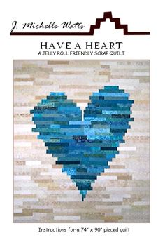 Have a Heart quilt pattern by J Michelle Watts <br> Finished sizes: Large x Small x Bargello Quilt Patterns, Heart Quilt Pattern, Jelly Roll Quilt Patterns, Easy Quilt Patterns, Bonnie Hunter, Nine Patch, Jellyroll Quilts, Easy Quilts, Scrappy Quilts
