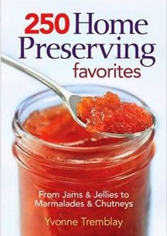 From Jams and Jellies to Marmalades and Chutneys Paperback - Author, Yvonne Tremblay By following these mouth-watering recipes, the home cook can enjoy the delicious rewards of soft spreads for months