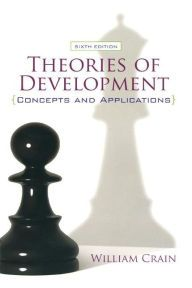 Theories of Development: Concepts and Applications / Edition 6 by William Crain Download