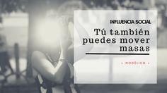 Aprende como funciona la influencia social para impulsar tu marca. #modelico