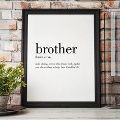 Self Love Quote Discover Brother Definition Print Art Prints Quotes, Typography Prints, Wall Art Prints, Sister Definition, Definition Of Love, Brother Sister Quotes, Download Digital, Family Print, Type Posters