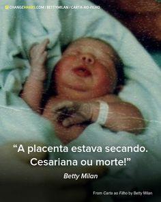 A placenta estava secando. Cesariana ou morte!