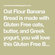 Oat Flour Banana Bread is made with Gluten Free oats, butter, and Greek yogurt, you will love this Gluten Free Banana Bread Recipe. An easy quick bread, this banana bread recipe with oat flour is made in minutes. Oat Flour Banana Bread, Gluten Free Banana Bread, Easy Banana Bread, Gluten Free Oats, Gluten Free Baking, Quick Bread, Dairy Free, Oat Flour Recipes, Banana Bread Recipes