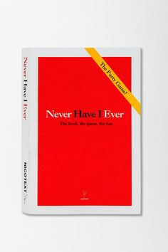 """""""Never Have I Ever."""" After the many games of Kings my roommates and I've played, we need this."""