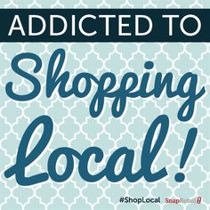 We're addicted to shopping #local.