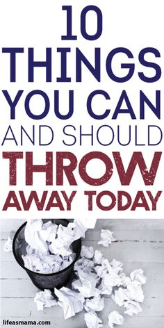 10 Things You Can And Should Throw Away Today