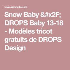 Snow Baby / DROPS Baby 13-18 - Modèles tricot gratuits de DROPS Design
