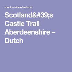 Scotland's Castle Trail Aberdeenshire – Dutch