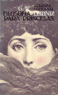 Gottfried Wilhelm, Freiherr von Leibniz: Filosofía para princesas.  Alianza Editorial, Madrid, 1989