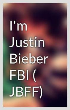 """""""I'm Justin Bieber FBI ( JBFF) - uvod."""" by Betty-Jay - """"…"""""""