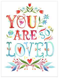 Are So Loved Print Watercolor Quote will look great in a nursery! USe this watercolor quote on your birth cardsYou Are So Loved Print Watercolor Quote will look great in a nursery! USe this watercolor quote on your birth cards Quotes To Live By, Me Quotes, Daily Quotes, Famous Quotes, Eat Pray Love Quotes, Hafiz Quotes, Laugh Quotes, Spirit Quotes, Small Quotes