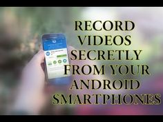 Record Video Secretly From Your Android Devices | Make Your Android Phon...