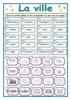 LA VILLE: exercice associez les mots aux illustrations et ajoutez l'article défini qui convient.