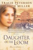 Daughter of the Loom (Bells of Lowell Book #1) LOVED and recommend!!!