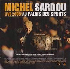 That was yesterday: MICHEL SARDOU - Palais des Sports 2005 ( COMPLET )...