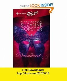 Decadent (Harlequin Blaze) (9780373792924) Suzanne Forster , ISBN-10: 0373792921  , ISBN-13: 978-0373792924 ,  , tutorials , pdf , ebook , torrent , downloads , rapidshare , filesonic , hotfile , megaupload , fileserve