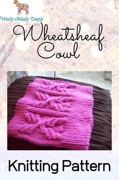 Wheatsheaf is a cowl to match our Wheatsheaf Hat and can be made with either DK or Aran (Worsted) weight yarn. Knitting Ideas, Knitting Patterns, Quick Knits, Matching Set, Christmas Knitting, Kisses, Cowl, Hat, How To Make