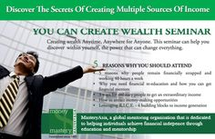"""O""""DISCOVER THE SECRETS OF CREATING MULTIPLE SOURCES OF INCOME""""  The complimentary seats are only valid with your reservation. This seminar has been running in 12 different cities in Asia and over 80,000 people from all walks of life have attended, making this the most popular financial seminar in Asia.  NOTE:   THIS IS NOT A RECRUITMENT DRIVE FOR MLM, INSURANCE OR UNIT TRUSTS, MASTERYASIA IS AN EDUCATIONAL INSTITUTION DEDICATED TO INDIVIDUAL FINANCIAL ACHIEVEMENT. Creating Wealth, Why People, Be Your Own Boss, Walks, The Secret, Cities, Asia, The Unit, Note"""