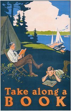 This vintage book art shows a father and son reading while on a camp out. Circa Vintage Take Along a Book poster. I Love Books, Books To Read, My Books, Old Posters, Lectures, Vintage Travel Posters, Book Nooks, Love Reading, Reading Art