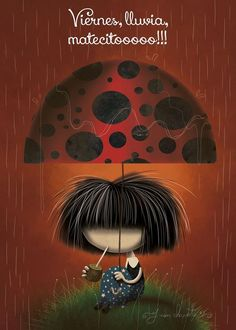 Imágenes hermosas con mensajes lindos para darle la bienvenida al dia viernes Love Mate, Rain Days, Girl Quotes, Urban Art, Illustration, Sketches, Clip Art, Pure Products, Cartoon